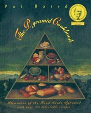 The Pyramid Cookbook : Pleasures of the Food Guide Pyramid by Pat Baird...