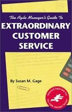 The Agile Manager's Guide to Extraordinary Customer Service (The Agile Manager S