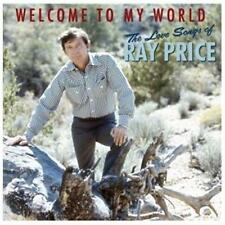 Welcome to My World: The Love Songs of Ray Price by Ray Price (CD, Jul-2013,...