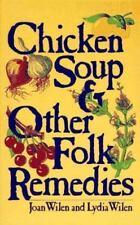 Chicken Soup & Other Folk Remedies , Wilen, Joan