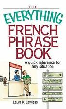 Everything French Phrase Book: A Quick Reference For Any Situation