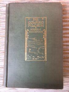 The Golfing Pilgrim On Many Links Horace Hutchinson 1898
