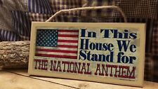 In This House We Stand For The National Anthem Rustic Flag 5X10 Sign Wall Plaque