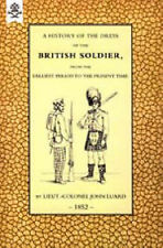 History of the Dress of the British Soldier (from the Earliest Period to the...