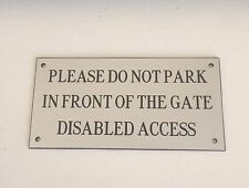 Do Not Park In Front Of Gate, Disabled Access Sign