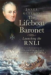 The Lifeboat Baronet: Launching the RNLI by Janet Gleeson (Hardcover, 2014)