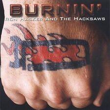 Ron Hacker & The Hacksaws : Burnin CD