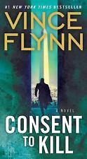 A Mitch Rapp Novel: Consent to Kill 6 by Vince Flynn (2006, Paperback)