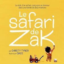 Le Safari de Zak : Le Récit d'un Enfant conçu Par un Donneur Dans une Famille...