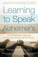 Learning to Speak Alzheimer's : A Groundbreaking Approach for Everyone Dealing w