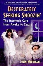 Desperately Seeking Snoozin' : The Insomnia Cure from Awake to Zzzzz Wiedman, J