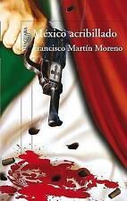 Mexico acribillado by Francisco Moreno (Paperback)