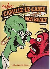 CABU. Camille le Camé contre mon Beauf. Albin Michel Le Square 1980. EO. Neuf