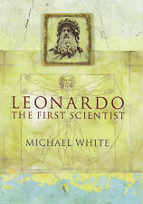 Leonardo The First Scientist  Michael White HB Da Vinci Nw Art Italy History