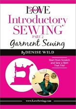 DVD Only! LoveSewing Introductory Sewing: Part 2 Garment Sewing by Denise Wild