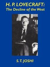 H. P. Lovecraft : The Decline of the West by S. T. Joshi (1990, Paperback)
