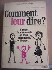 Dr Daniel Marcelli: Comment leur dire? L'enfant face au couple en crise/Hachette