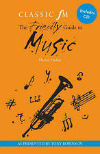 The Classic FM Friendly Guide to Music by Darren Henley (Paperback, 2006)-F032