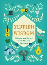 Yiddish Wisdom: Humor and Heart from the Old Country by Chronicle Books