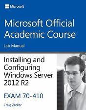 70-410 Installing and Configuring Windows Server 2012 R2 Lab Manual (Microsoft O