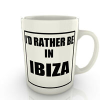 I'd Rather Be In Ibiza - Mug Gift Novelty Travel