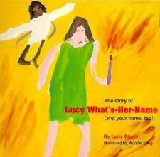 The Story of Lucy What'S-Her-Name!: And Your Name Too!