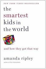 The Smartest Kids in the World : And How They Got That Way by Amanda Ripley (201