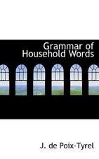 Grammar of Household Words: By J De Poix-Tyrel