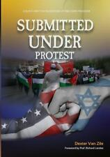 Submitted Under Protest: Essays Written in Defense of Western Freedom (Paperback