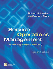 Service Operations Management: Improving Service Delivery (2nd Edition) by John