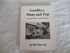 Goodbye, Mom & Pop Independent business in southern Indiana Bill Whorrall signed