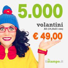 5000 VOLANTINI A5 100 GR. STAMPA QUADRICROMIA SOLO FRONTE A 49,00 EURO