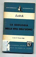 Duncan Leitch # LA GEOLOGIA NELLA VITA DELL'UOMO # Universale Economica 1952