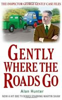 Gently Where the Roads Go (George Gently),Alan Hunter