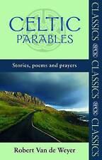 Celtic Parables (SPCK Classics), Very Good Condition Book, Robert van de Weyer,