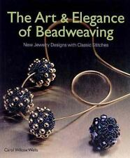 The Art and Elegance of Beadweaving : New Jewelry Designs with Classic Stitches