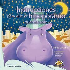INSTRUCCIONES PARA QUE EL HIPOPOTAMO DUERMA SOLO / INSTRUCTIONS FOR THE HIPPO TO