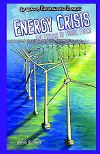 Energy Crisis: The Future of Fossil Fuels (Jr. Graphic Environmental Dangers)