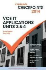 Cambridge Checkpoints VCE IT  Applications Units 3 and 4: 2014 by James...