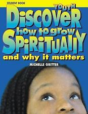 Discover How to Grow Spiritually Youth Student Book: And Why It Matters Michelle