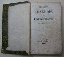 Antico libro Silvio Pellico Tre nuove Tragedie 1832 Prima edizione Raro