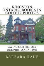 Cruising Ontario: Kingston Ontario Book 5 in Colour Photos : Saving Our...