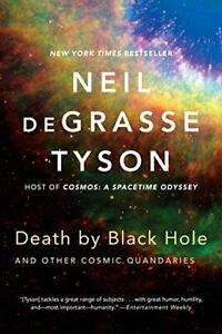 Death by Black Hole - and Other Cosmic Quandaries by Neil Degrasse Tyson Book