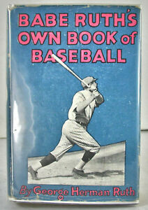 1928 BABE RUTH'S OWN BOOK OF BASEBALL WITH ORIGINAL DUSTCOVER