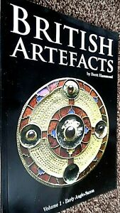 BRITISH ARTEFACTS: VOLUME ONE: EARLY ANGLO-SAXON / Brett Hammond (2009)