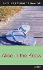 ALICE IN THE KNOW by Phyllis Reynolds Naylor (2006, Hardcover}