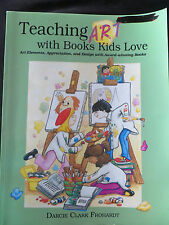 Teaching Art with Books Kids Love: Art Elements...D C Frohardt PB 1999
