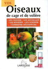 VOS OISEAUX DE CAGE ET DE VOLIERE / DAVID ALDERTON / Ref 30270