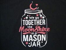 We Go Together Like Moonshine In A Mason Jar Black Cotton T Shirt Size XL/L