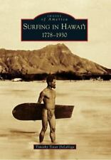 Images of America Ser.: Surfing in Hawai'i : 1778-1930 by Timothy Tovar...